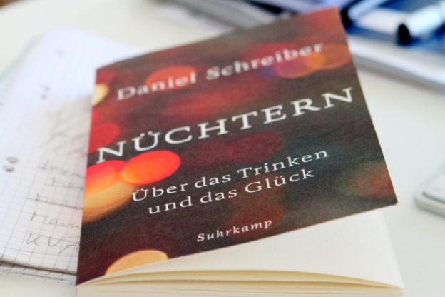 Nüchtern – Über das Trinken und das Glück von Daniel Schreiber